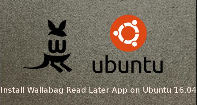 install wallabag read later app on ubuntu 16.04