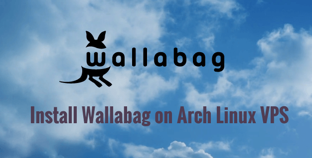 How to Install Wallabag on Arch Linux VPS with LEMP Stack