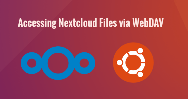 How to Access Your Nextcloud Files via WebDAV on Ubuntu Desktop