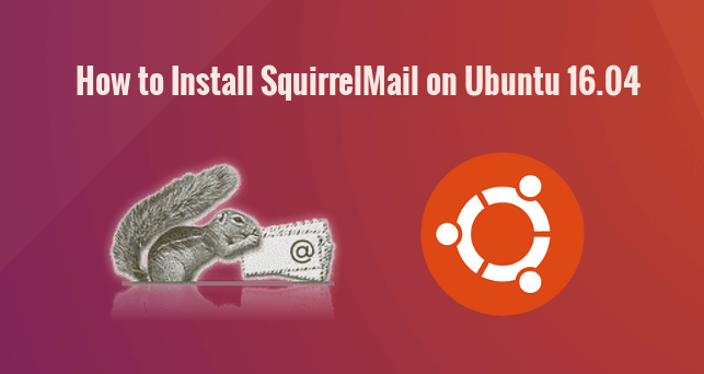 How to Install SquirrelMail on Ubuntu 16 04 with LAMP or LEMP