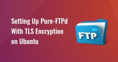 Set Up a Secure FTP Server with Pure-FTPd on Ubuntu
