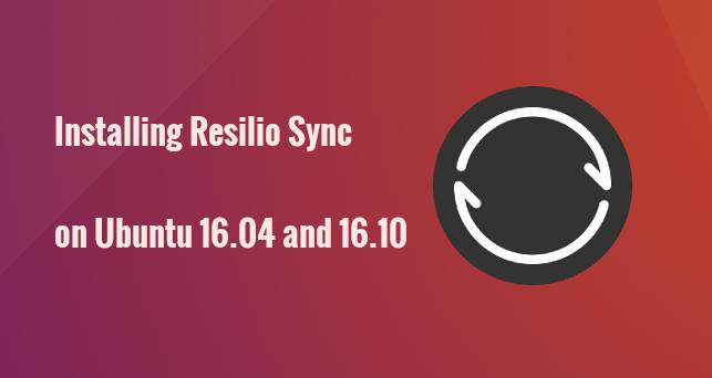 How to Install Resilio Sync on Ubuntu 16 04 and Ubuntu 16 10
