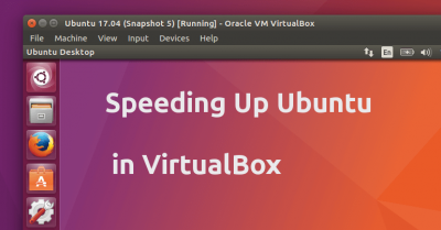 speed up ubuntu in virtualbox