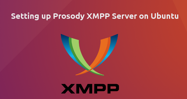 How to Install and Configure Prosody XMPP Server on Ubuntu