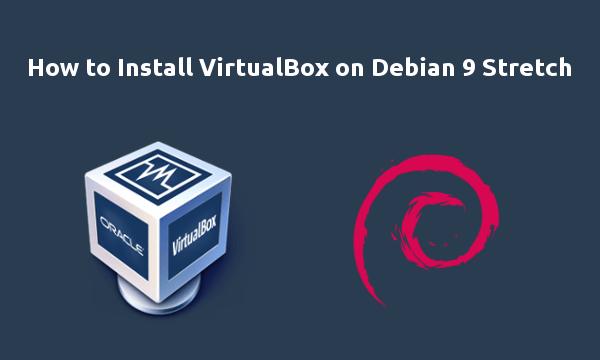 2 Ways to Install VirtualBox on Debian 9 Stretch - LinuxBabe