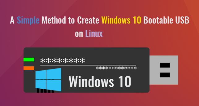 How to Easily Create Windows 10 Bootable USB on Ubuntu or