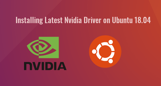 2 Ways to Install Nvidia Driver on Ubuntu 18 04 (GUI & Command Line)