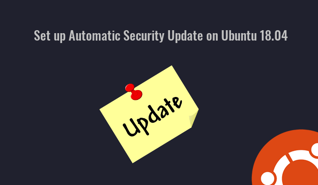 Set up Automatic Security Update (Unattended Upgrades) on