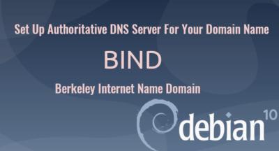 Set Up Authoritative DNS Server on Debian 10 Buster BIND9