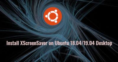 install xscreensaver on ubuntu 18.04 ubuntu 19.04 desktop