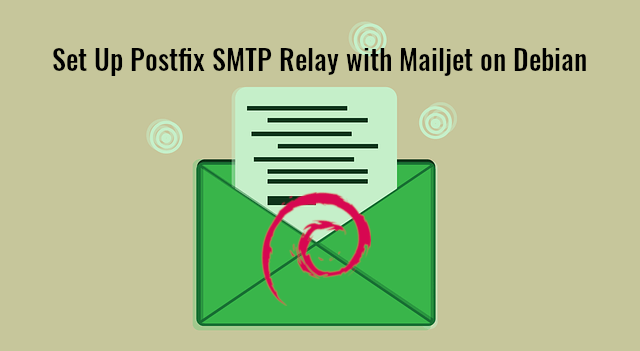How to Set Up Postfix SMTP Relay with Mailjet on Debian