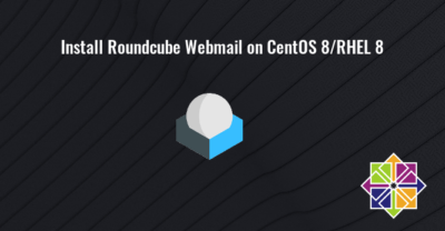 Install roundcube webmail on CentOS 8 RHEL 8