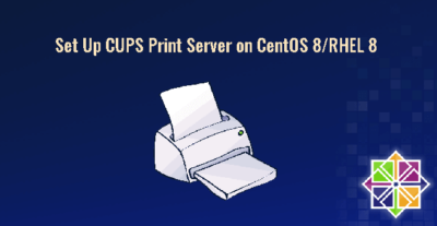 Set Up CUPS Print Server on CentOS 8 RHEL 8