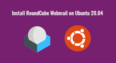 Install Roundcube Webmail on Ubuntu 20.04