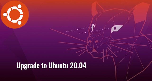 2 Ways to Upgrade Ubuntu 18.04 To Ubuntu 20.04