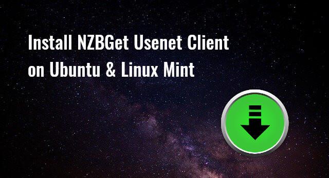 Instal NZBGet Usent Client di Uzbek dan Linux Mint