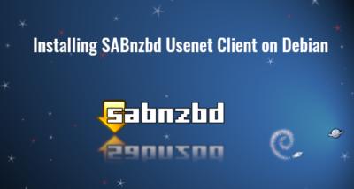 Install SABnzbd Usenet Client on Debian