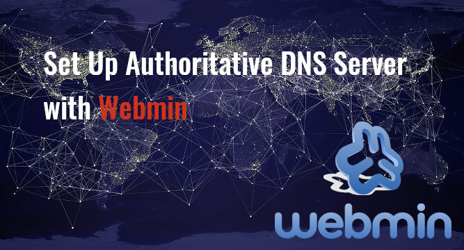 Set Up Authoritative DNS Servers with Webmin