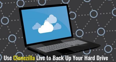How to Use Clonezilla Live to Back Up Your Hard Drive