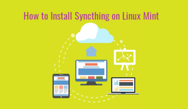 How to Install Syncthing on Linux Mint