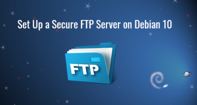 Set Up a Secure FTP Server on Debian 10 with Pure-FTPd