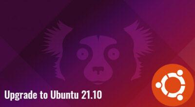 Upgrade Ubuntu 20.04 21.04 To 21.10