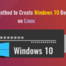 How to Easily Create Windows 10 Bootable USB on Ubuntu or Any Linux Distro