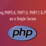 How to Install Multiple Versions of PHP on Ubuntu 16.04/17.10